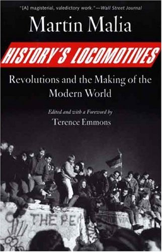 History's Locomotives: Revolutions and the Making of the Modern World