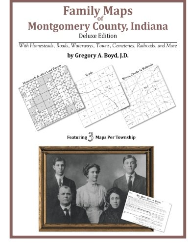 Family Maps of Montgomery County, Indiana, Deluxe Edition