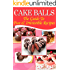 Cake Balls: The Guide To Fun & Irresistible Recipes