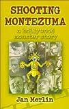 Shooting Montezuma, Jan Merlin, 1401028225