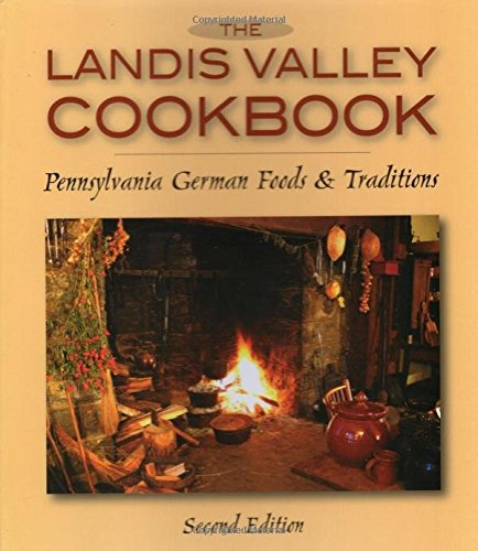 The Landis Valley Cookbook: Pennsylvania German Foods & Traditions by Landis Valley Associates