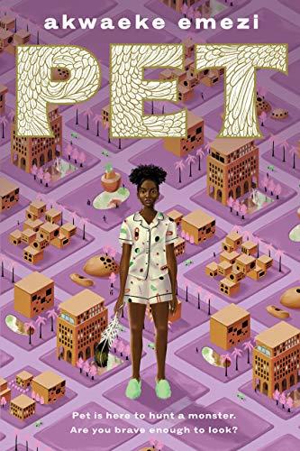 Pet by [Emezi, Akwaeke]