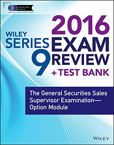 Mgmt Module - Wiley Series 9 Exam Review 2016 + Test Bank: The General Securities Sales Supervisor Qualification Examination--Option Module (Wiley FINRA)