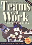Teams at Work : Seven Keys to Success - An Action Guide for Team Members, Zoglio, Suzanne W., 0941668045