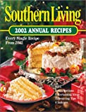 Southern Living Annual Recipes 2002, , 0848725409