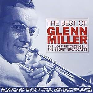 Glenn Miller Best Of The Lost Recordings Amp Secret
