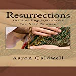 Resurrections | Aaron Caldwell