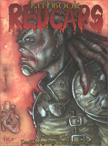 Kithbook: Redcaps (Changeling: The Dreaming)