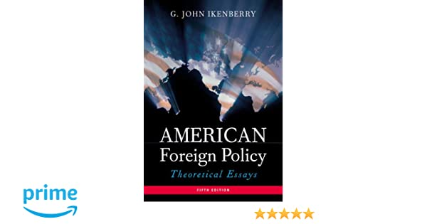 com american foreign policy theoretical essays th  com american foreign policy theoretical essays 5th edition 9780321159731 g john ikenberry books