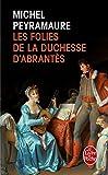 img - for Les Folies De La Duchesse D'abrantes (French Edition) book / textbook / text book