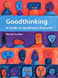 Goodthinking - A Guide to Qualitative Research [ Good Thinking ]