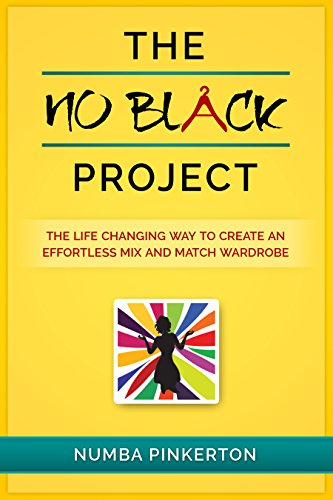 The No Black Project: The Life Changing Way to Create An Effortless Mix and Match - To Color How The Mix Black