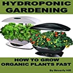 Hydroponic Gardening: How to Grow Organic Plants Fast   Beverly Hill