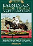 Badminton Horse Trials: A Celebration