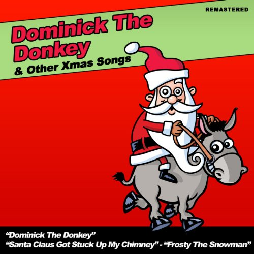 dominick the donkey other xmas songs - Dominic The Christmas Donkey