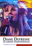 Diane Dufresne: En Liberte Conditionnelle (Bilingual)