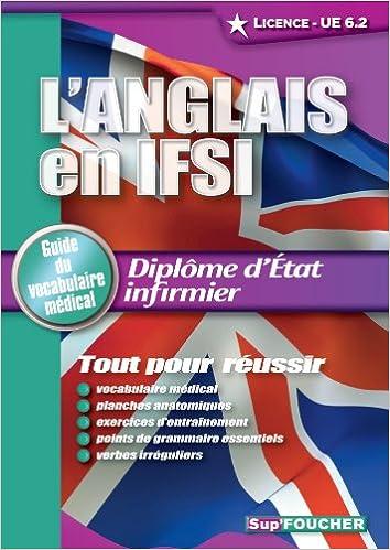 Téléchargez des livres complets L'Anglais en IFSI. Guide du vocabulaire médical Licence - UE 6.2. Diplôme d'état infirmier en français CHM by  2216121347
