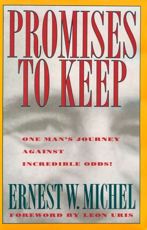 Promises To Keep  One Mans Journey Against Incredible Odds