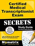 Certified Medical Transcriptionist Exam Secrets Study Guide: CMT Test Review for the Certified Medical Transcriptionist Exam