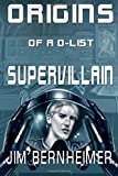 Origins of a d-List Supervillain, Jim Bernheimer and Janet Bessey, 1500107727