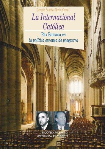 LA INTERNACIONAL CATÓLICA (Historia) por Sánchez Recio, Glicerio