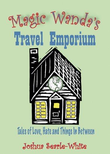 Download Magic Wanda's Travel Emporium: Tales of Love, Hate And Things in Between pdf
