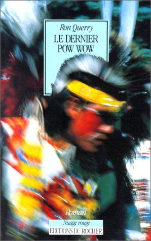 Le dernier pow wow (Nuage rouge): Amazon.es: Querry, Ron ...