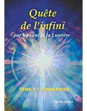 Quête de l'infini par les sons et la Lumière : Tome 2