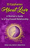 33 Epiphanies About Love: A Woman's Guide to a Soul-based Relationship