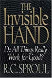 The Invisible Hand, R. C. Sproul, 0849912075