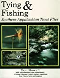 Tying and Fishing Southern Appalachian Trout Flies, Don Howell, 1893651029