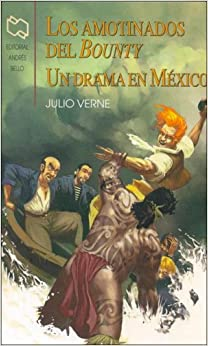Book Los amotinados del Bounty / The Bounty mutineers: Un Drama En Mexico / a Drama in Mexico (Spanish Edition)