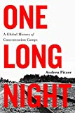 "Andrea Pitzer, ""One Long Night: A Global History of Concentration Camps"" (Little, Brown and Company, 2017)"