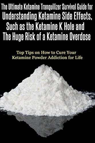 Amazon com: Ketamine Tranquilizer Survival Guide for