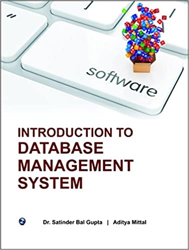 Introduction To Database Management System Second Satinder Bal Gupta Aditya Mittal Ebook Amazon Com