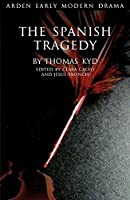 The Spanish Tragedy (Arden Early Modern