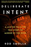 Deliberate Intent: A Lawyer Tells the True Story of Murder by the Book