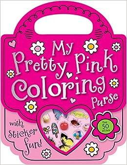 My Pretty Pink Purse Mini Coloring Book: Make Believe Ideas ...