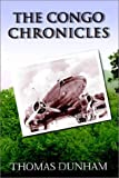 The Congo Chronicles, Thomas Dunham, 1403300712