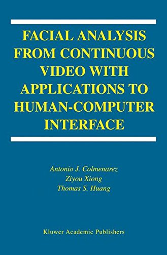 Facial Analysis from Continuous Video with Applications to Human-Computer Interface (International Series on Biometrics)