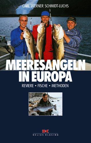 Meeresangeln in Europa: Reviere - Fische - Methoden