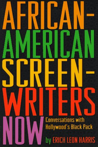 Search : African-American Screen-Writers Now: Conversations With Hollywood's Black Pack