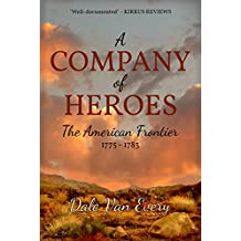 A Company of Heroes: The American Frontier: 1775-1783 (The Frontier People of America Book 2)