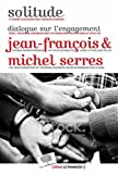 img - for Solitude - Dialogue sur l engagement book / textbook / text book