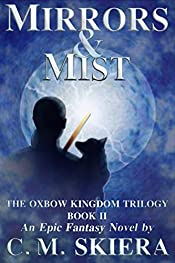 Mirrors & Mist (The Oxbow Kingdom Trilogy Book 2)