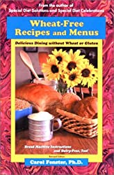 Wheat-Free Recipes & Menus : Delicious Dining Without Wheat or Gluten