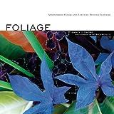 Foliage, Nancy J. Ondra, 1580176542