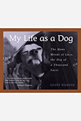 My Life As A Dog-The Many Moods Of Lucy...Dog Of A Hardcover