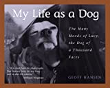 img - for My Life As A Dog-The Many Moods Of Lucy...Dog Of A book / textbook / text book