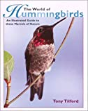 The World of Hummingbirds, Tony Tilford, 0517161702